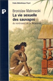 Bronisław Malinowski – La vie sexuelle des sauvages du nord ouest de la Mélanésie